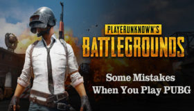 Some Mistakes When You Play PUBG