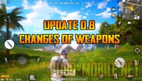 PUBG Mobile 0.8 - Changes of Weapons