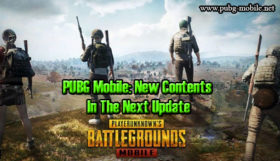 PUBG Mobile: New Contents In The Next Update