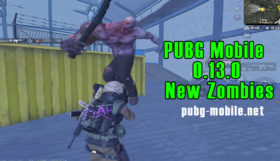 PUBG Mobile 0.13.0 New Zombies