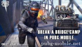 Break a Bridge Camp in PUBG Mobile